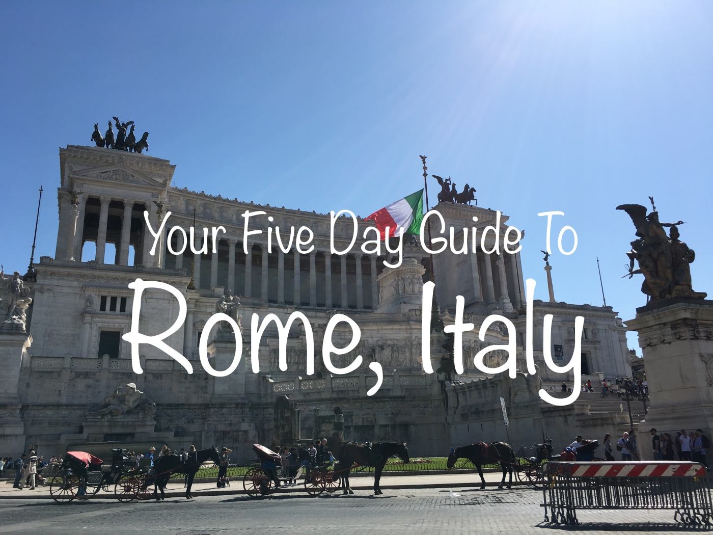 your five day guide to rome italy u2013 the traveling boy